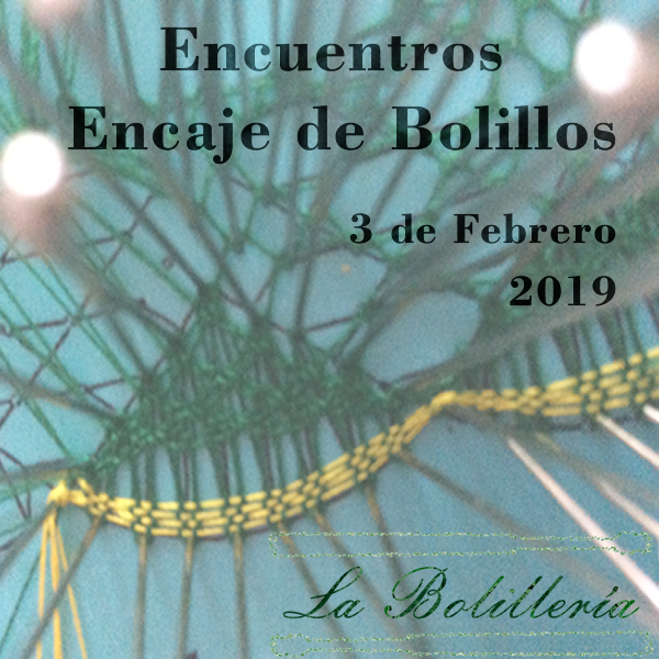 Encuentros Encaje de Bolillos 3 de Febrero 2019